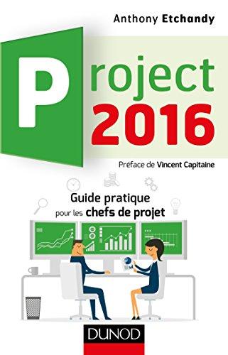Project 2016 : Guide pratique pour les chefs de projet (Hors collection)