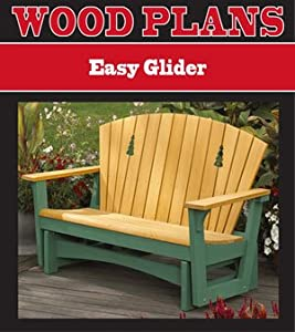 EASY GLIDER WOODWORKING PAPER PLAN PW10007 - Outdoor ...