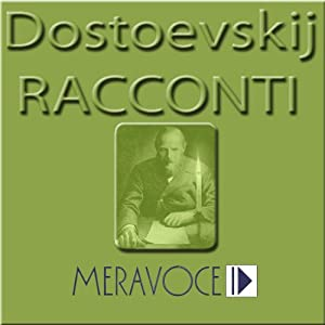Racconti Scelti di Dostoevskij [Selected Stories from Dostoevskij] | [Fedor Dostoevskij]