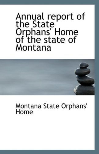Annual report of the State Orphans' Home of the state of Montana