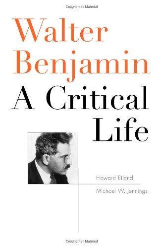 Walter Benjamin: A Critical Life