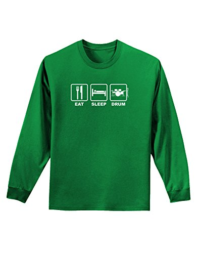 Tooloud Eat Sleep Drum Design Adult Long Sleeve Dark T-Shirt - Kelly Green - 2Xl