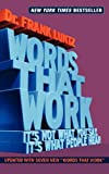 Words That Work: It's Not What You Say, It's What People Hear (1401302599) by Frank I. Luntz