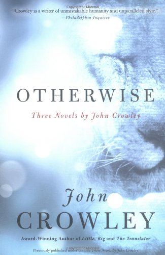 Otherwise: Three Novels - John Crowley