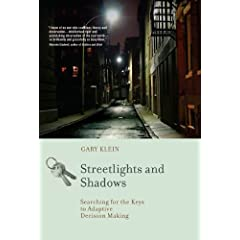Gary Klein – Streetlights and Shadows: Searching for the Keys to Adaptive Decision Making