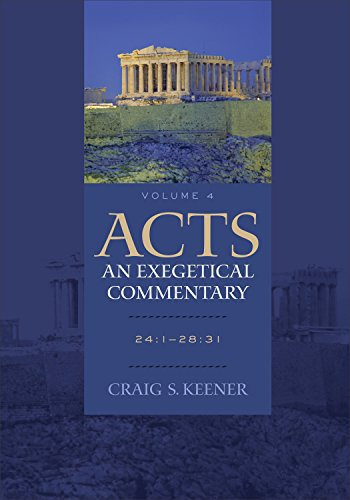 Acts: An Exegetical Commentary: 24:1-28:31
