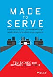 Made to Serve: How Manufacturers Can Compete Through Servitization and Product-Service Systems