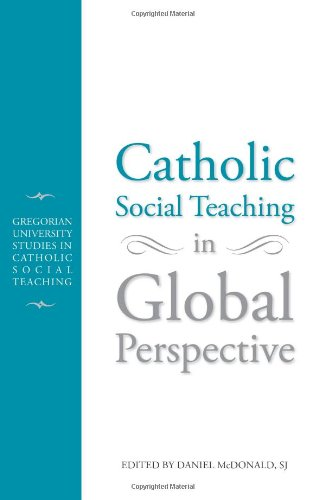 Catholic Social Teachiing in Global Perspective:...