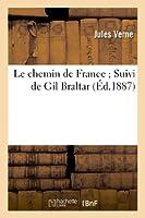 Le chemin de France ; Suivi de Gil Braltar