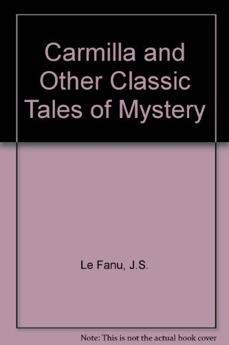 Carmilla and Other Tales of Mystery: And 12 Other Classic Tales of Mystery