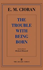 Trouble With Being Born