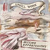 Missing Opportunities by Uphill Work (2014-05-04)