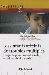 Les enfants atteints de troubles multiples : Un guide pour professionnels, enseignants et parents