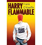 img - for [ HARRY FLAMMABLE - IPS ] By O'Keeffe, Frank ( Author) 2013 [ Paperback ] book / textbook / text book