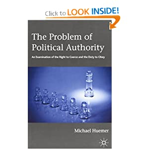The Problem of Political Authority- An Examination of the Right to Coerce and the Duty to Obey - Michael Huemer