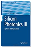 Silicon Photonics III: Systems and Applications (Topics in Applied Physics)