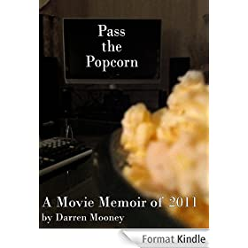 Pass the Popcorn: A Movie Memoir of 2011