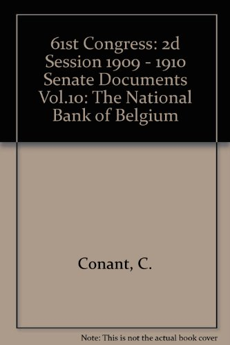 61st-congress-2d-session-1909-1910-senate-documents-vol10-the-national-bank-of-belgium