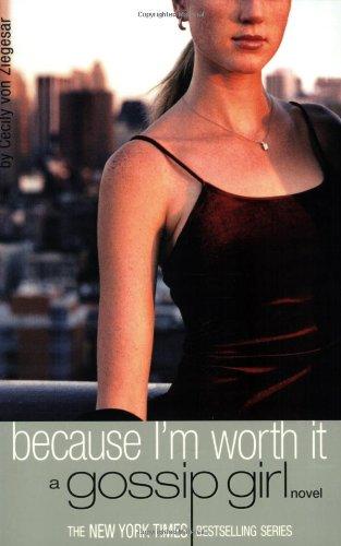 Because I'm Worth It by Cecily von Ziegesar