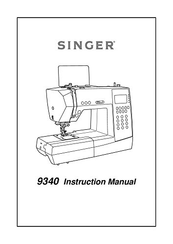 Singer 9340-SIGNATURE Sewing Machine/Embroidery/Serger Owners Manual (Singer 9340 Sewing Machine compare prices)