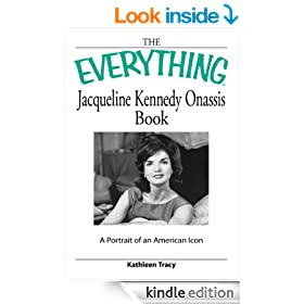 The Everything Jacqueline Kennedy Onassis Book: A portrait of an American icon (Everything�)