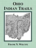 Ohio Indian Trails (2008 Reprint Edition - Gustavs Library)