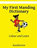 Kasahorow My First Manding Dictionary: Colour and Learn