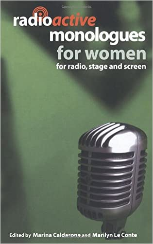 Radioactive Monologues for Women: For Radio, Stage and Screen (Audition Speeches) written by Marilyn Le Conte