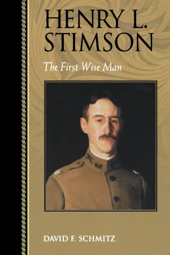 Henry L. Stimson: The First Wise Man (Biographies in...