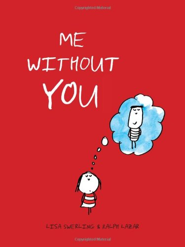 Me without You Hardcover –  by Ralph Lazar (Author), Lisa Swerling  (Author)