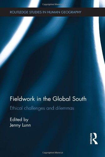 Fieldwork in the Global South: Ethical Challenges and Dilemmas (Routledge Studies in Human Geography) (Fieldwork In Developing Countries compare prices)