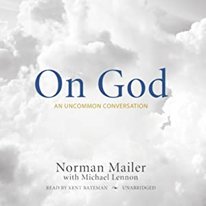 On God: An Uncommon Conversation | [Norman Mailer]