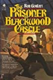 The Prisoner of Blackwood Castle (0380880059) by Ron Goulart