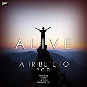 Alive - A Tribute to P.O.d