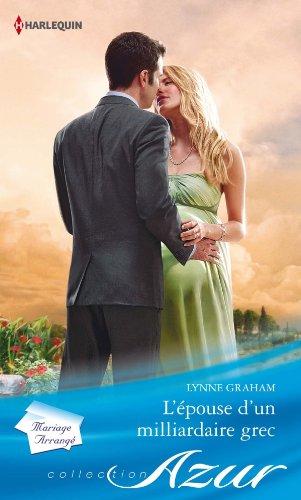 Lynne Graham - L'épouse d'un milliardaire grec (Azur) (French Edition)