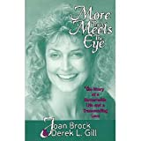 img - for More Than Meets the Eye, a Remarkable Life and a Transcending Love book / textbook / text book