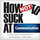 img - for How NOT to Suck at Communication book / textbook / text book