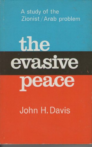Image for Evasive Peace: Study of the Zionist-Arab Problem