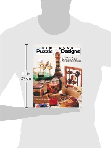 New Wood Puzzle Designs: A Guide to the Construction of Both New and Historic Puzzles