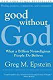 Image of Good Without God: What a Billion Nonreligious People Do Believe
