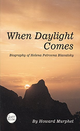 When Daylight Comes: Biography of Helena Petrovna Blavatsky (Quest Books) by Howard Murphet (6-Mar-1998) Paperback