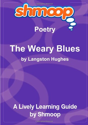 The Weary Blues: Shmoop Poetry Guide (The Weary Blues compare prices)