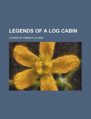 Legends of a Log Cabin