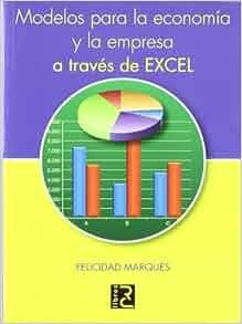 Modelos para la Economia y la Empresa a Traves de Excel: 9788493700850