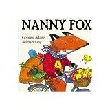 Nanny Fox (0689319207) by Georgie Adams