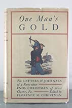One Man's Gold: The Letters & Journal…