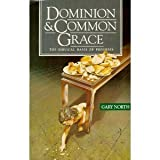 Dominion & Common Grace: The Biblical Basis of Progress (0930464095) by North, Gary