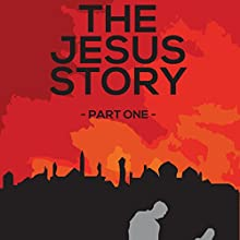 The Jesus Story: The Jesus Story, Book 1 (       UNABRIDGED) by Rich Inman Narrated by Ronald Allan Fouts