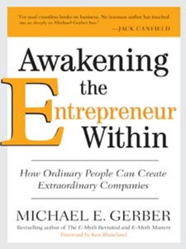 Michael E. Gerber - Awakening the Entrepreneur Within