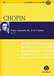 Frederic Chopin: Piano Concerto No. 2 in F Minor/F-Moll, Op. 21 [With CD (Audio)] (Eulenburg Audio+Score) by Ernst Eulenburg Co Gmbh
